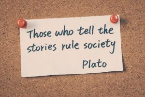 "Plato Quote ""Those who tell the stories rule society"""