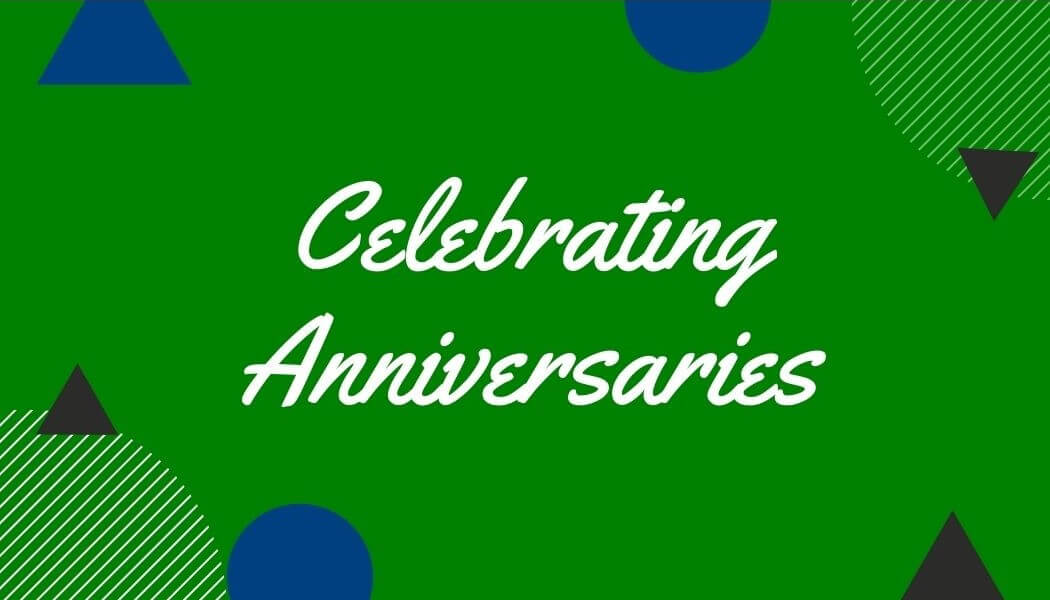 Anniversaries – What I've Learned Over the Years